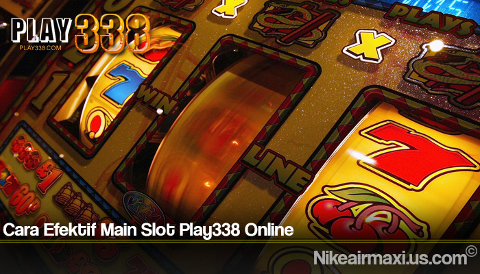 Cara Efektif Main Slot Play338 Online