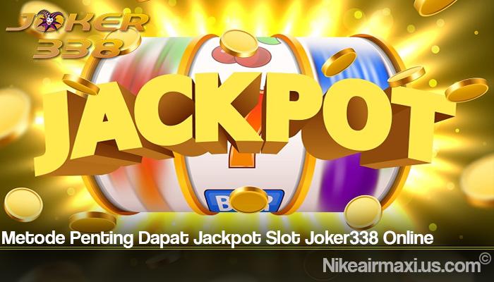 Metode Penting Dapat Jackpot Slot Joker338 Online