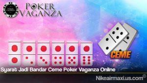 Syarat Jadi Bandar Ceme Poker Vaganza Online
