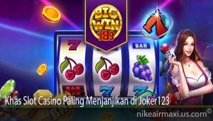 Khas Slot Casino Paling Menjanjikan di Joker123